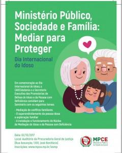 02 de Outubro de 2017 Seminário em comemoração ao Dia Internacional do Idoso Ministério Público, Sociedade e Família, Mediar para Proteger