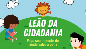 """Campanha """"Leão da Cidadania"""": contribua com entidades que atendem crianças e adolescentes em situação de vulnerabilidade"""