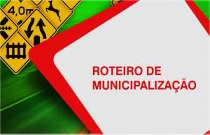 figura - roteiro de municipalização