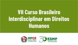 11.07.2019-VII Curso Brasileiro Interdisciplinar em Direitos Humanos - SITE
