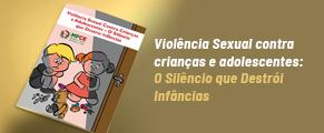 Violência Sexual Contra Crianças e Adolescentes – O Silêncio que Destrói Infâncias
