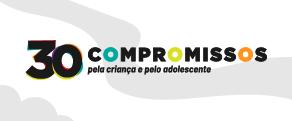 30 compromissos pela criança e pelo adolescente