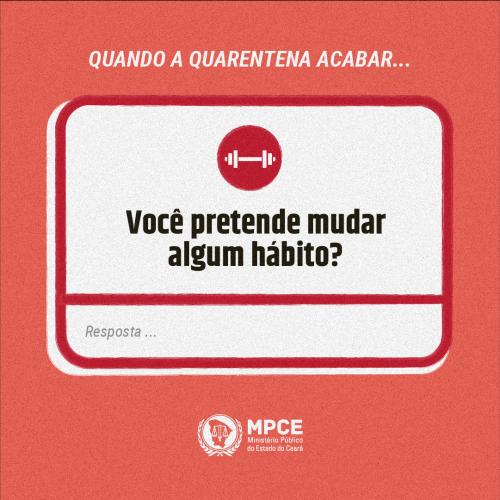 Quarentena - Reflexão e desejos - MPCE-05